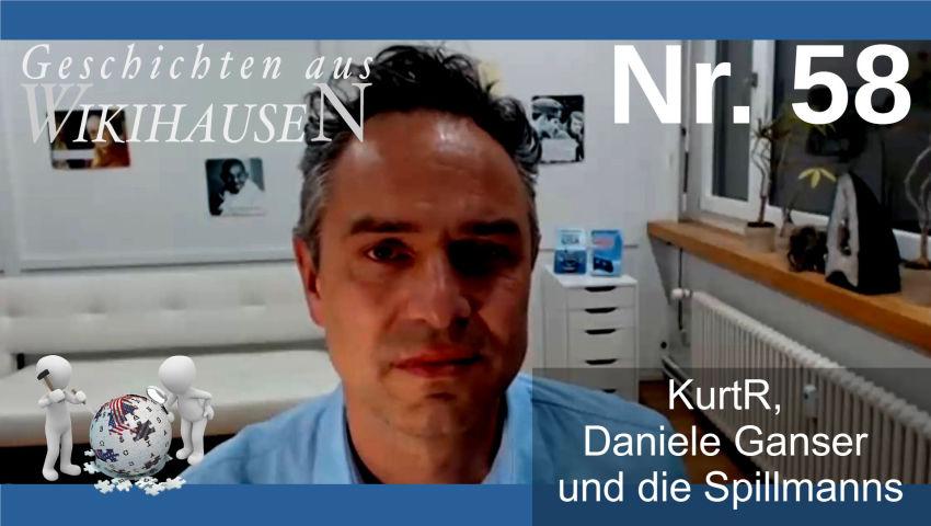 KurtR, Daniele Ganser und die Spillmanns